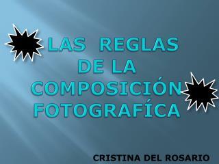 LAS  REGLAS DE LA COMPOSICIÓN FOTOGRAFÍCA