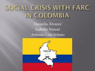 SOCIAL CRISIS WITH FARC in  colombia