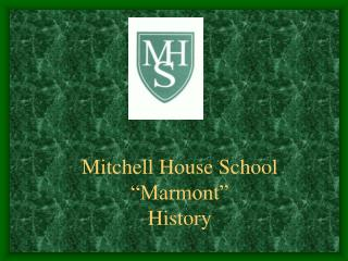 """Mitchell House School """"Marmont"""" History"""