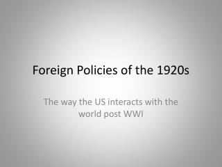 Foreign Policies of the 1920s