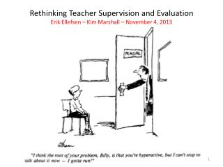 Rethinking  Teacher Supervision and Evaluation Erik  Ellefsen  � Kim  Marshall  � November 4, 2013