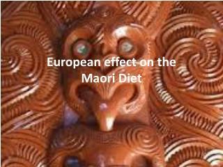 European effect on the Maori Diet