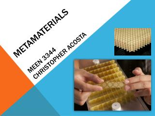 Metamaterials MEEN 3344 Christopher Acosta