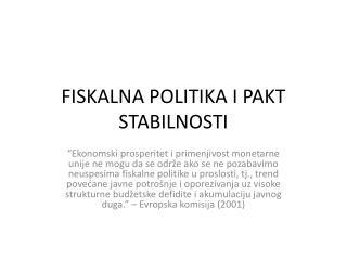 FISKALNA POLITIKA I PAKT STABILNOSTI