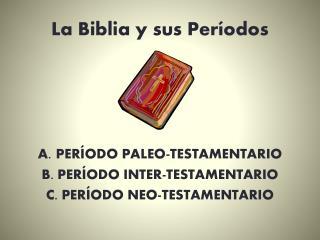 La Biblia y sus Períodos