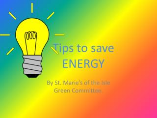 Tips to save  ENERGY