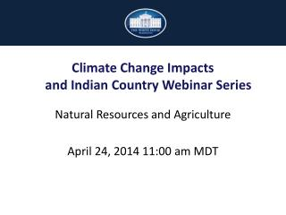 Natural Resources and Agriculture April  24,  2014 11:00 am  MDT