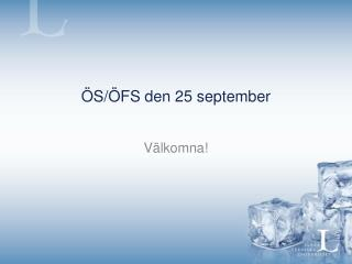 ÖS/ÖFS den 25 september