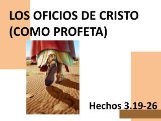LOS OFICIOS DE CRISTO (COMO PROFETA)