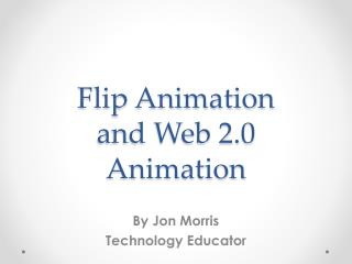 Flip Animation and Web 2.0 Animation
