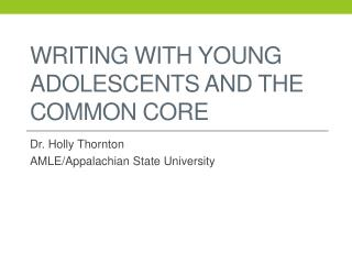 Writing with Young adolescents and the Common Core