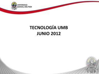 TECNOLOGÍA UMB  JUNIO 2012