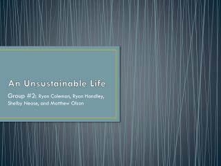 An Unsustainable Life