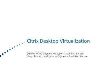 Citrix  Desktop Virtualization