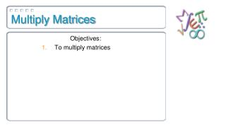 Multiply Matrices