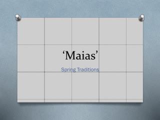 'Maias'