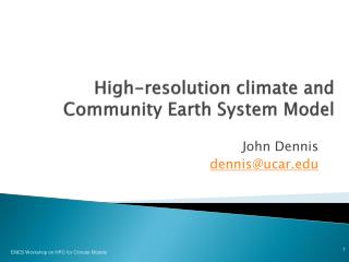 High-resolution climate and Community Earth System Model