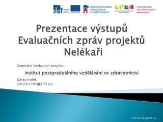Generální dodavatel projektu : Zpracovatel: CAUTUS PROJECTS a.s.