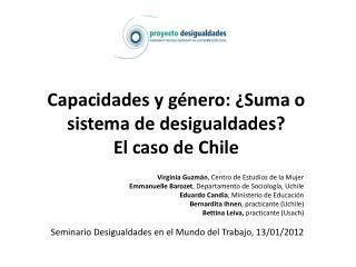Capacidades y género: ¿Suma o sistema de desigualdades? El caso de Chile
