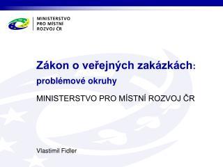 Zákon o veřejných zakázkách :  problémové okruhy