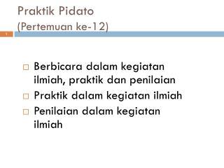 Praktik Pidato ( Pertemuan ke-12)