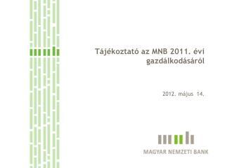 Tájékoztató az MNB 2011. évi gazdálkodásáról