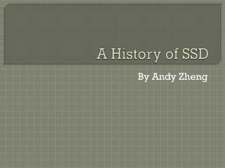 A History of SSD
