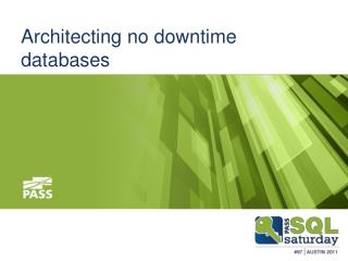 Architecting no downtime databases