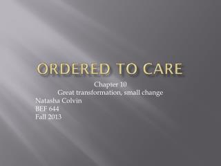 Ordered to Care