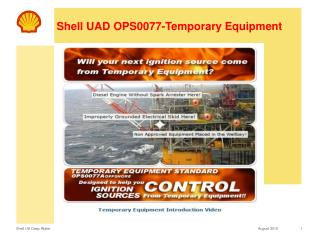 Shell UAD OPS0077-Temporary Equipment