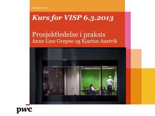 Kurs for VISP 6.3.2013