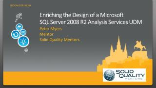 Enriching the Design of a Microsoft  SQL Server 2008 R2 Analysis Services UDM