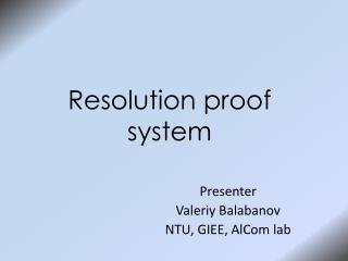Resolution proof system