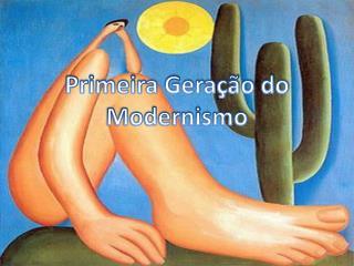 Primeira Geração do Modernismo