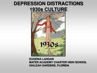 DEPRESSION DISTRACTIONS  1930s CULTURE