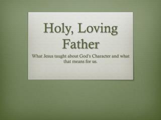 Holy, Loving Father