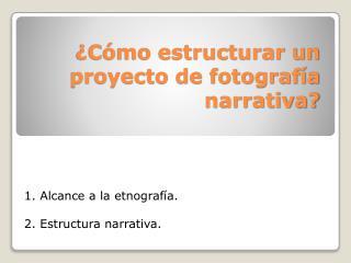¿Cómo estructurar un proyecto de fotografía narrativa?