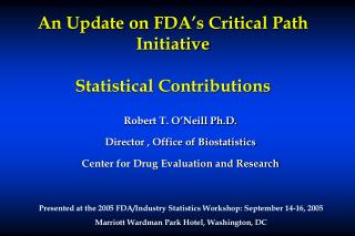 An Update on FDA s Critical Path Initiative  Statistical Contributions