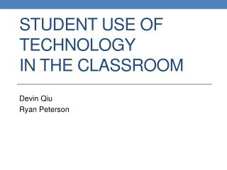 Student Use of Technology in the Classroom