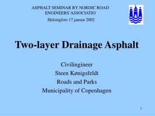 ASPHALT SEMINAR BY NORDIC ROAD ENGINEERS´ASSOCIATIO Helsingfors 17.januar 2002