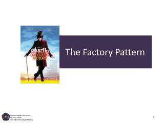 The Factory Pattern