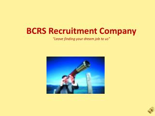 "BCRS Recruitment Company ""Leave finding your dream job to us"""