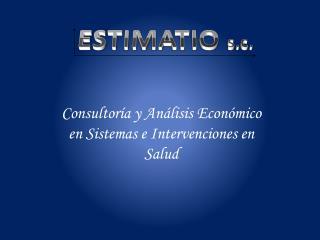 Consultoría y Análisis Económico en Sistemas e Intervenciones en Salud