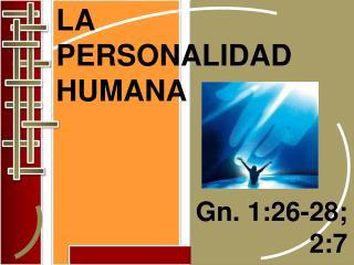 LA PERSONALIDAD HUMANA