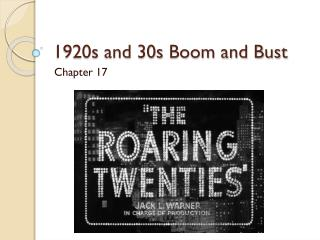 1920s and  30s  Boom and Bust