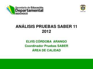 ANÁLISIS PRUEBAS SABER 11  2012
