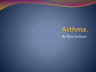 Asthma.
