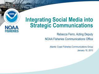 Integrating Social Media into  Strategic Communications