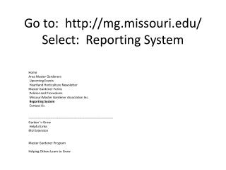Go to:  mg.missouri/ Select:  Reporting System