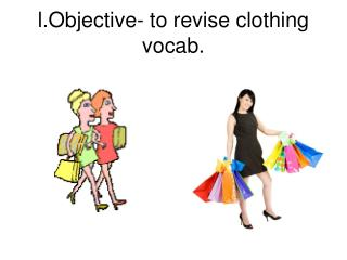 l.Objective- to revise clothing vocab.